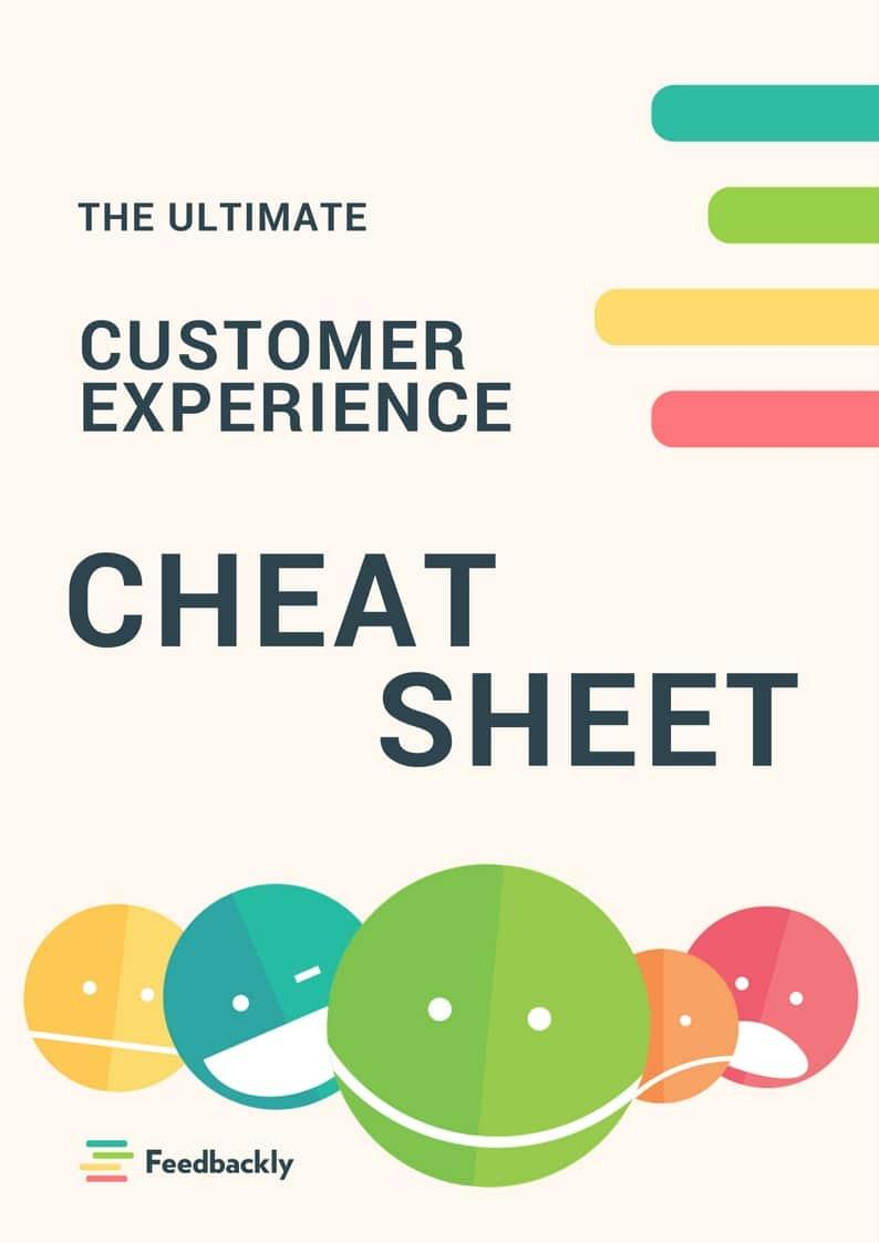 The Ultimate Customer Experience Cheat Sheet - Feedbackly
